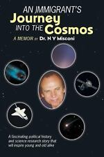 An Immigrant?s Journey into the Cosmos : A Memoir by N. Y. Misconi (2015,...