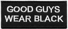 Good Guys Wear Black martial arts slogan embr. applique iron-on patch S-1311