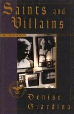 Saints and Villains : A Novel by Denise Giardina (1998, Hardcover)