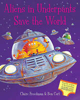 Aliens in Underpants Save the World, Freedman, Claire, Very Good Book
