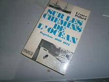 LIVRE SUR LES CHEMINS DE L'OCEAN PAQUEBOTS 1830-1972, LEONCE PEILLARD CGT