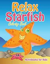 Relax With The Starfish Coloring Book, Kids, Activibooks 9781683217114 New,,