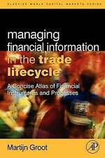 Managing Financial Information in the Trade Lifecycle: A Concise Atlas of Financ