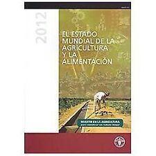 El estado mundial de la agricultura y la alimentación 2012: Invertir en la agric