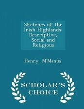 Sketches Irish Highlands Descriptive Social Religiou by M'Manus Henry -Paperback