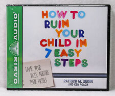NEW How to Ruin Your Child in 7 Easy Steps Patrick Quinn Oasis Audio Book