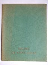 PEINTRE PAYSAGISTE MICHEL DE SAINT-ALBAN CATALOGUE + DESSIN ORIGINAL + DEDICACE