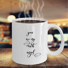 You Are My Earth Angel 1a White Novelty Gift Coffee Cup Mug For Someone Special
