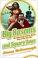 Big Bosoms and Square Jaws by Jimmy McDonough (2005; Hardcover) Russ Meyer