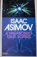 ISAAC ASIMOV IL VAGABONDO DELLE SCIENZE ARNOLDO MONDADORI 1985