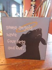 "Wooden Box Sign ""Some Angels Have Four Legs & Fur"""