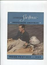 N°8821 / JOHNSON SEA HORSE propulseur amovible dépliant  guide pratique   1939