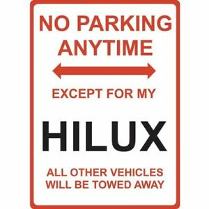 """Metal Sign - """"NO PARKING EXCEPT FOR MY HILUX"""""""