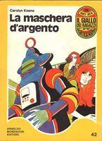 LA MASCHERA D'ARGENTO - CAROLYN KEENE