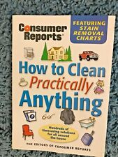 """Consumer Reports Book """"How to Clean Practically Anything"""" Hundreds of solutions"""