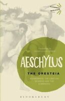 The Oresteia: Agamemnon, the Libation Bearers and the Eumenides by Aeschylus...