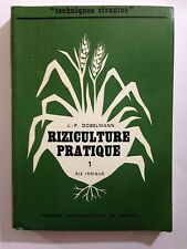 TECHNIQUE VIVANTE RIZICULTURE PRATIQUE VOL 1 RIZ IRRIGUE 1976 DOBELMANN ILLUSTRE