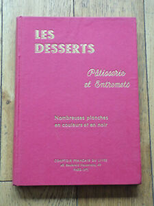 LeS DESSERTS-Henri-Paul PELLAPRAT-1946-Pâtisserie et Entremets-533 recettes