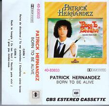 """K 7 AUDIO (TAPE)  PATRICK HERNANDEZ  """"BORN TO BE ALIVE"""" (MADE IN SPAIN)"""