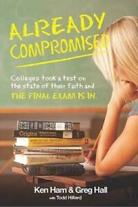 Already Compromised - Paperback By Ken Ham - VERY GOOD