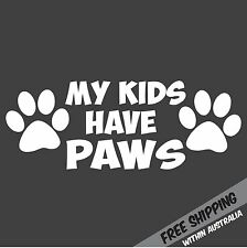 MY KIDS HAVE PAWS Sticker Decal Funny Pet Dog Cat Animal Car 4WD