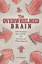 The Overwhelmed Brain: Personal Growth for Critical Thinkers by Paul Colaianni (Paperback, 2016)