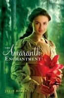 The Amaranth Enchantment by Berry, Julie