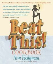 Beat This! Cookbook: Absolutely Unbeatable Knock-'em-Dead Recipes for the Very B
