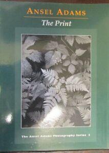 Ansel Adams - The Print - The Ansel Adams Photography Series 3