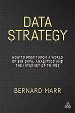 Data Strategy: How to Profit from a World of Big Data, Analytics and the Interne