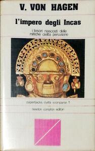 L'IMPERO DEGLI INCAS - VICTOR W. VON HAGEN - NEWTON COMPTON 1977