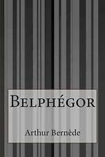 NEW Belphégor (French Edition) by Arthur Bernède