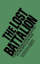 The Lost Battalion: Controversy and Casualties in the Battle of Hue by Krohn, C