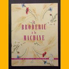LA BRODERIE À LA MACHINE Années 1950-1960