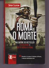 SIMON SCARROW ROMA O MORTE NEWTON 2013 PRIMA EDIZIONE COME NUOVO FUORI CATALOGO