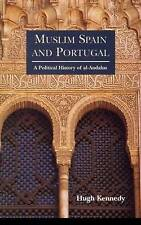 Muslim Spain and Portugal: A Political History of al-Andalus by Hugh Kennedy