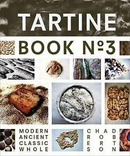 Tartine Book No 3 by Chad Robertson...NEW Illustrated Hardcover