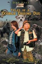 Tales of a Double Daring Duo: Chapters 1-6: The, Hall, Jeff,,