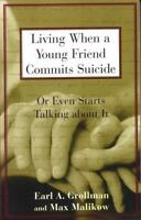 Living When a Young Friend Commits Suicide: By Grollman, Earl A.