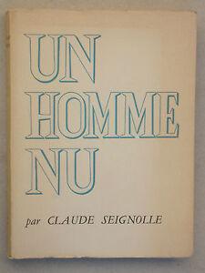 Un homme nu de Claude Seignolle - Guerre Mémoires - Dédicace 1961