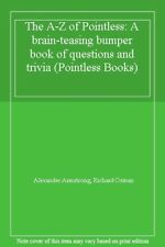 The A-Z of Pointless: A brain-teasing bumper book of questions ,.9781444782776