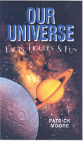 """""""AS NEW"""" Patrick Moore, OUR UNIVERSE: Facts, Figures and Fun (Facts Figures & Fu"""