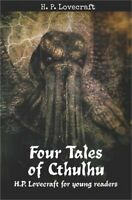 Four Tales of Cthulhu: H. P. Lovecraft for Young Readers (Paperback or Softback)