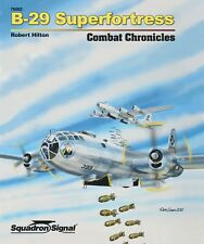 B-29 Superfortress Combat Chronicles by Squadron Signal - Hardcover
