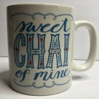 "Fun Ceramic Tea ""coffee"" Cup Mug ""Sweet CHAI Of Mine"""