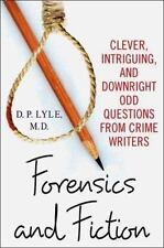 Forensics and Fiction: Clever, Intriguing, and Downright Odd Questions from Crim