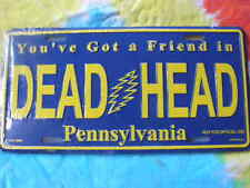 Grateful Dead You've Got A Friend In Dead Head Pennsylvania License Plate