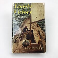 Lonely Victory - ERIC TABARLY Atlantic Race 1964 - Hardcover, Dust Jacket 1966