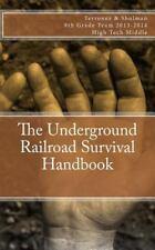 The Underground Railroad Survival Handbook by Azul J. Terronez (2013, Paperback)
