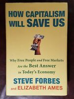 SIGNED~ How Capitalism Will Save Us by Steve Forbes FIRST EDITION 1st PRINT